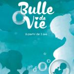 BULLE DE VIE